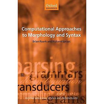COMPUT APPR MORPH SYNTAX OSUSM C by Brian Roark & Richard Sproat