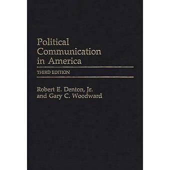 Political Communication in America by Denton & Robert E. & Jr.