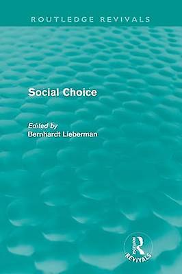 Social Choice Routledge Revivals by LieberhomHommes & Bernhardt