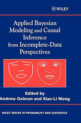 Applied Bayesian Modeling and Causal by Gelhomme