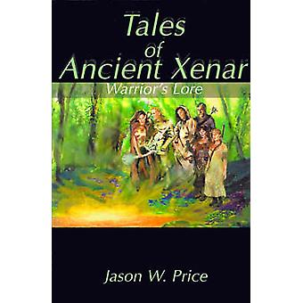 Tales of Ancient Xenar Warriors Lore by Price & Jason W.
