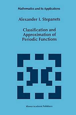 Classification and Approximation of Periodic Functions by Stepanets & A.I.