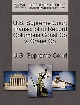U.S. Supreme Court Transcript of Record Columbus Const Co v. Crane Co by U.S. Supreme Court