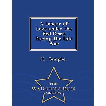 Eine Arbeit der Liebe unter dem roten Kreuz während der späten Krieg War College-Serie von Templer & H.