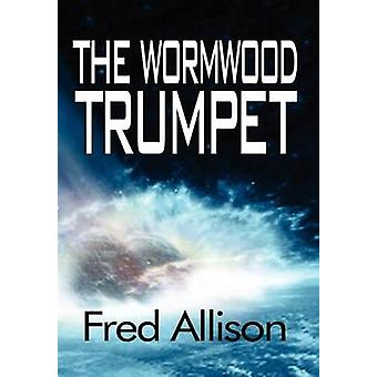 The Wormwood Trumpet by Allison & Fred
