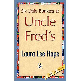 Seis pequeños Bunkers en tío Freds por Laura Lee Hope y Lee esperanza