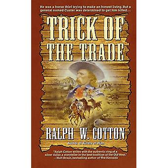 Trick of the Trade by Cotton & Ralph