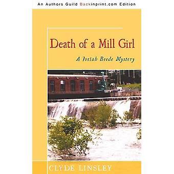 Mort d'un moulin Girl A Josiah Beede mystère par Linsley & Clyde