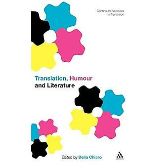 Translation Humour and Literature Volume 1 Translation and Humour by Chiaro & Delia