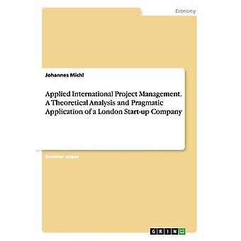 Pratiques de gestion du projet International. Une analyse théorique et Application pragmatique d'une start-up de Londres par Michl & Johannes