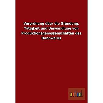 Verordnung ber die Grndung Ttigkeit und Umwandlung von Produktionsgenossenschaften des Handwerks por ohne Autor