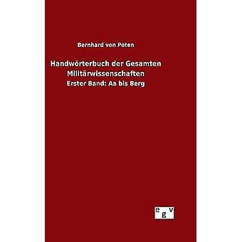 Handwrterbuch der Gesamten Militrwissenschaften by Poten & Bernhard von