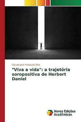 Viva a vida a trajetria sorpositiva de Herbert Daniel by Jos Piotrovski Dias Cludio
