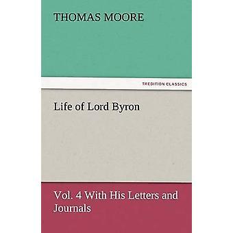 Vida de Lord Byron Vol. 4 con sus cartas y diarios por Moore y Thomas