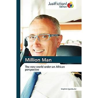 Million Man by Igwebuike Stephen
