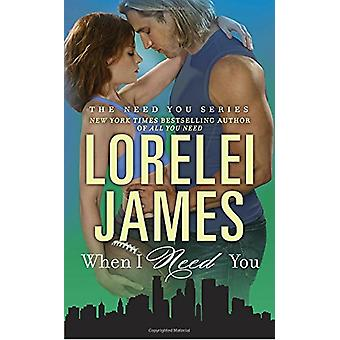 When I Need You by Lorelei James - 9780451477583 Book