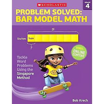 Problem Solved - Bar Model Math Grade 4 - Tackle Word Problems Using th