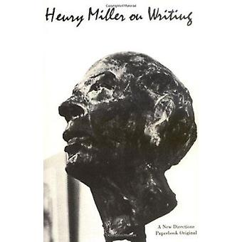 Henry Miller on Writing by Henry Miller - 9780811201124 Book