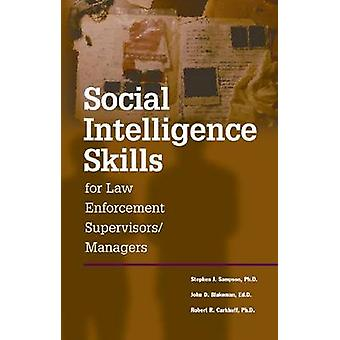 Social Intelligence Skills for Law Enforcement Managers by Stephen Sa