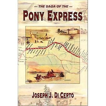 The Saga of the Pony Express by Joseph J DiCerto - Joseph J Certo - 9