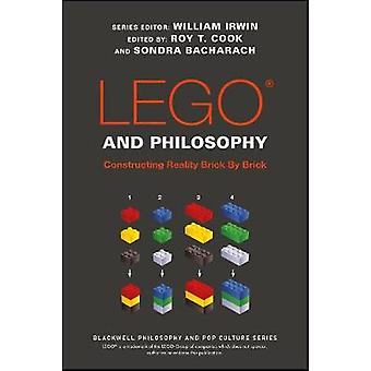 LEGO and Philosophy - Constructing Reality Brick by Brick by William I