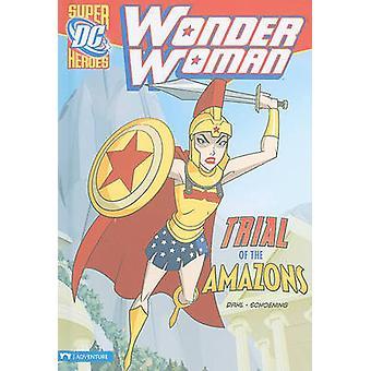 Wonder Woman - Trial of the Amazons by Michael Dahl - Dan Schoening -