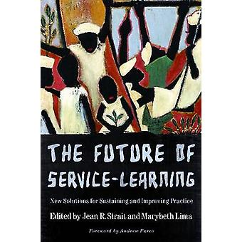 The Future of Service Learning - New Solutions for Sustaining and Impr