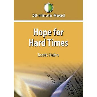 Hope for Hard Times - 30 Minute Read by Scott W. Hahn - 9781592767106