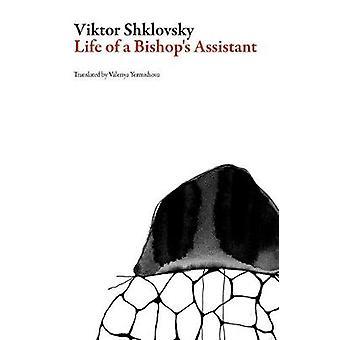 Life of a Bishop's Assistant by Viktor Shklovsky - 9781628971743 Book