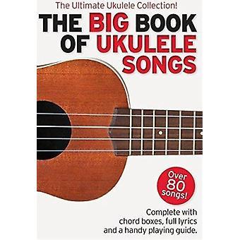 The Big Book of Ukulele Songs - 9781783055999 Book