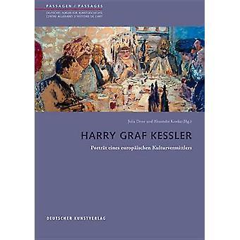 Harry Graf Kessler - Portrat Eines Europaischen Kulturvermittlers by J