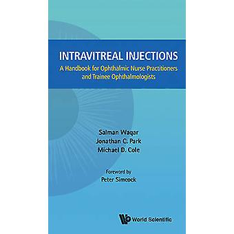 Intravitreal Injections - A Handbook for Ophthalmic Nurse Practitioner