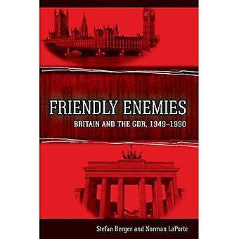 Freundlichen Feinde: Großbritannien und der DDR 1949-1990