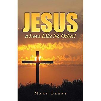 Jesus, um amor como nenhum outro!