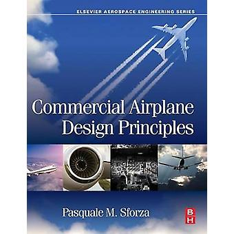 Commercial Airplane Design Principles by Sforza & Pasquale M.
