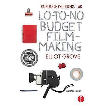 Raindance Producers Lab LotoNo Budget Filmmaking by Elliot Grove