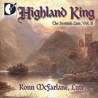 Ronn McFarlane - Highland King: The Scottish Lute, Vol. 2 [CD] USA import