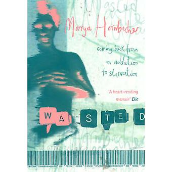 Wasted by Marya Hornbacher - 9780006550891 Book