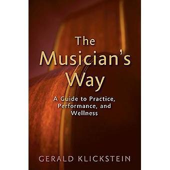 Der Musiker - ein Leitfaden für Praxis - Leistung- und Wellness