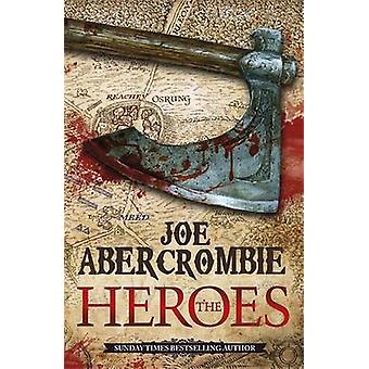 The Heroes by Joe Abercrombie - 9780575083851 Book