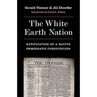 The White Earth Nation - Ratification of a Native Democratic Constitut