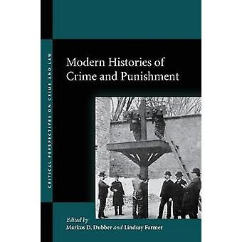 Modern Histories of Crime and Punishment by Markus D. Dubber - Lindsa