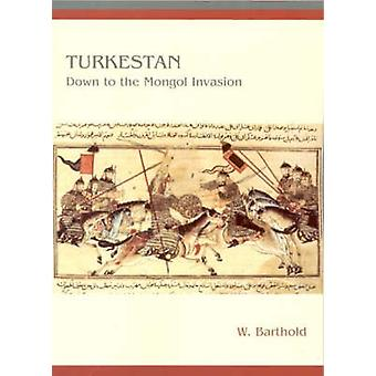 Turkestan Down to the Mongol Invasion (3rd Revised edition) by W. Bar