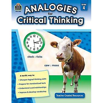 Analogies for Critical Thinking - Grade 4 by Ruth Foster - 9781420631