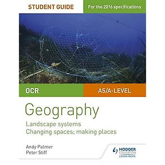 OCR AS/A-Level Geography Student Guide 1 - Landscape Systems; Changing