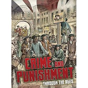 Crime and Punishment Through the Ages by Crime and Punishment Through