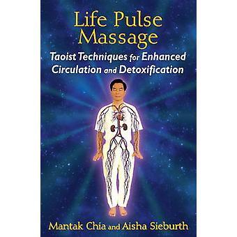 Life Pulse Massage - Taoist Techniques for Enhanced Circulation and De