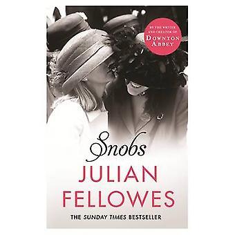 Snobs - un roman écrit par Julian Fellowes - livre 9781780229225