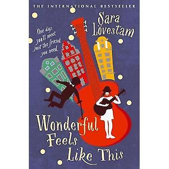 Fantastiskt känns såhär av Sara Lovestam - Laura Wideburg - 9781760