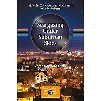 Stargazing Under Suburban Skies - A Star-Hopper's Guide by Stargazing